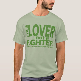 I'm a Lover and Not a Fighter T-Shirt