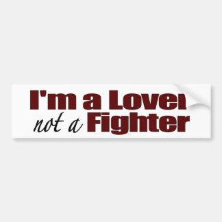 I'M A Lover Not A Fighter Bumper Sticker