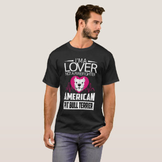 I'm a Lover not a Fighter Pit Bull Terrier Tshirt