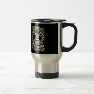 I'm a Machinist Travel Mug