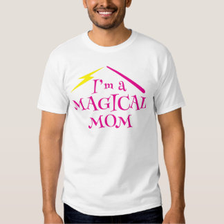 I'm a MAGICAL Mom! with wizard wand Tshirt