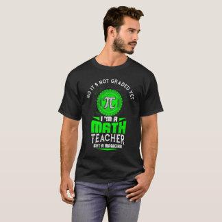 I'm A Math Teacher Not A Magician T Shirt