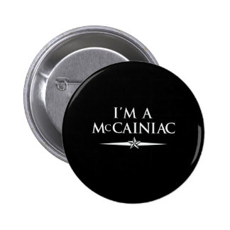 I'M A MCCAINIAC 6 CM ROUND BADGE