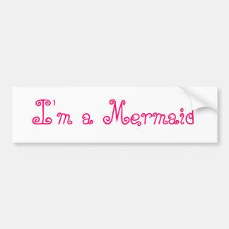 I'm a Mermaid Bumper Sticker