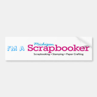 I'm a Michigan Scrapbooker Bumper Sticker