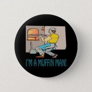 Im A Muffin Man 6 Cm Round Badge