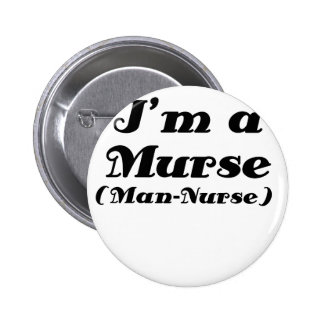 Im a Murse Man Nurse 6 Cm Round Badge