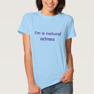 I'm A Natural Actress Women's Shirt