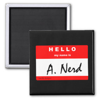 "i'm ""A. Nerd"" magnet"