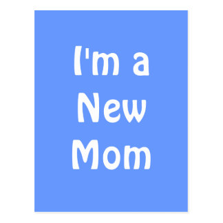I'm a New Mom. Blue. Post Cards