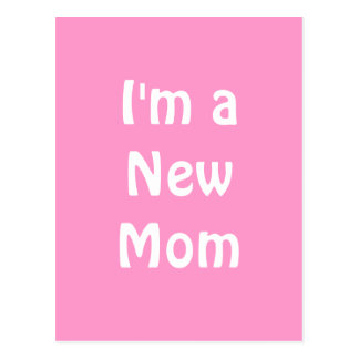 Im a New Mom. Postcard