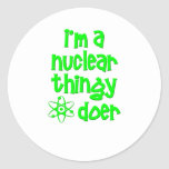 I'm A Nuclear Thingy Doer Sticker