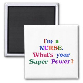 I'm a Nurse. What's Your Super Power? text design Square Magnet