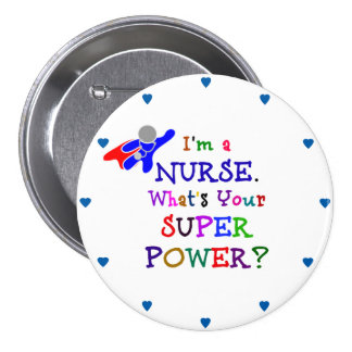 """""""I'm a Nurse. What's Your Superpower?"""" 7.5 Cm Round Badge"""