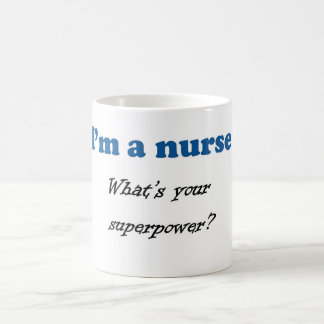 I'M A NURSE WHAT'S YOUR SUPERPOWER Gift Present Basic White Mug