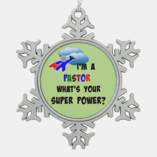 """""""I'm a Pastor. What's Your Super Power?"""" Pewter Snowflake Decoration"""