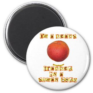 I'm a Peach ... Refrigerator Magnets