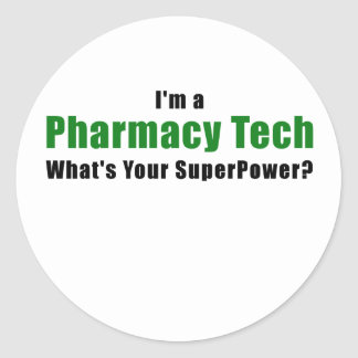 Im a Pharmacy Tech Whats Your Superpower Classic Round Sticker