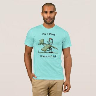 I'm a Pilot Scary Isn't It? Aviation Shirt