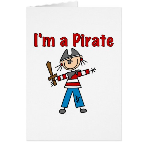 I'm a Pirate Greeting Cards