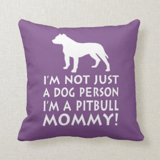 I'm a Pitbull Mommy! Cushion