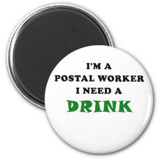 Im a Postal Worker I Need a Drink 6 Cm Round Magnet