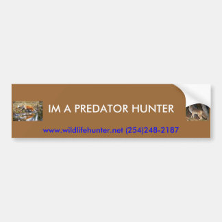 IM A PREDATOR HUNTER BUMPER STICKER