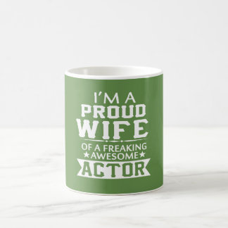 I'M A PROUD ACTOR'S WIFE COFFEE MUG