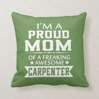 I'M A PROUD CARPENTER'S MOM CUSHION