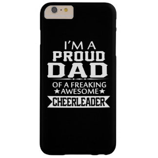 I'M A PROUD CHEERLEADER's DAD Barely There iPhone 6 Plus Case
