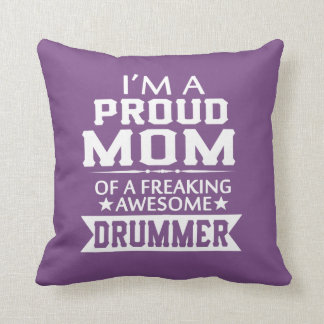 I'M A PROUD DRUMMER'S MOM CUSHION