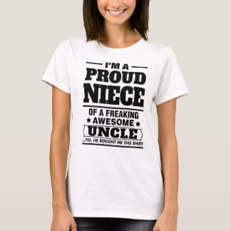 I'm A Proud Niece Of A Freaking Awesome Uncle T-Shirt