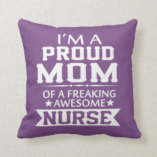 I'M A PROUD NURSE'S MOM CUSHION