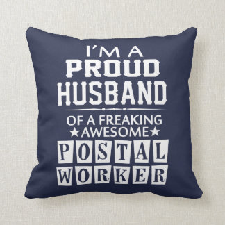I'M A PROUD POSTAL WORKER'S HUSBAND CUSHION