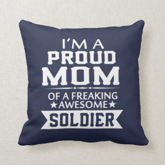 I'M A PROUD SOLDIER'S MOM CUSHION