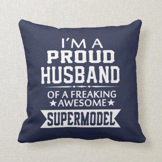 I'M A PROUD SUPERMODEL'S HUSBAND CUSHION