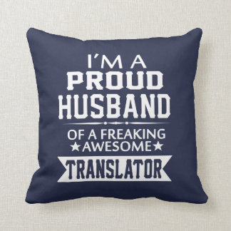 I'M A PROUD TRANSLATOR'S HUSBAND CUSHION