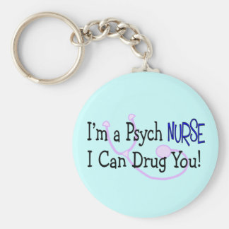 I'm a Psych Nurse, I Can Drug You! Basic Round Button Key Ring