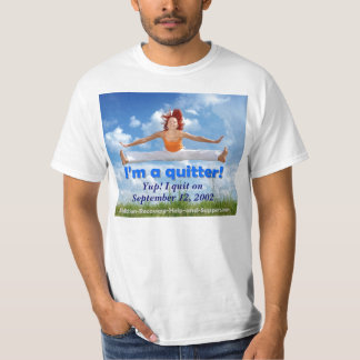 I'm a quitter! (customizable image) T-Shirt