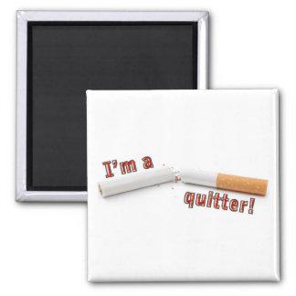 I'm a quitter! magnet