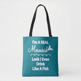 I'm A Real Mermaid Look I Drink Like A Fish Tote Bag