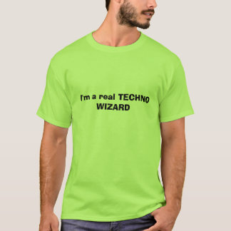 I'm a real TECHNO WIZARD  T-Shirt