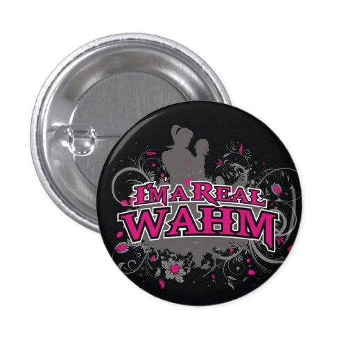 I'm a Real WAHM Pin