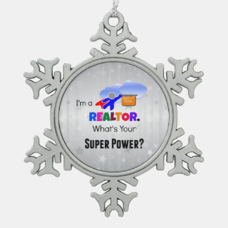I'm a Realtor. What's Your Super Power? Snowflake Pewter Christmas Ornament