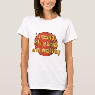 I'm a reasonable guy. T-Shirt