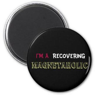 I'M A RECOVERING MAGNETAHOLIC fridge magnet