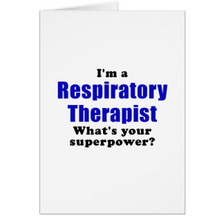 Im a Respiratory Therapist Whats your Superpower Card