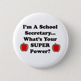 I'm a School Secretary 6 Cm Round Badge