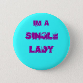 Im a, SINGLE, LADY 6 Cm Round Badge