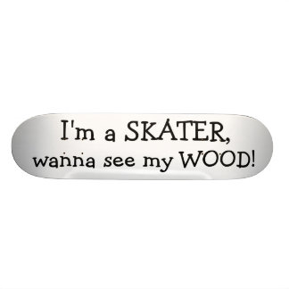 I'm a SKATER,, wanna see my WOOD! 21.3 Cm Mini Skateboard Deck